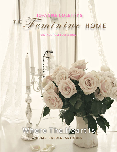 The Feminine Home -Where The Heart Is-The feminine home by Jo-Anne Coletti, romantic homes, vintage chic, shabby chic