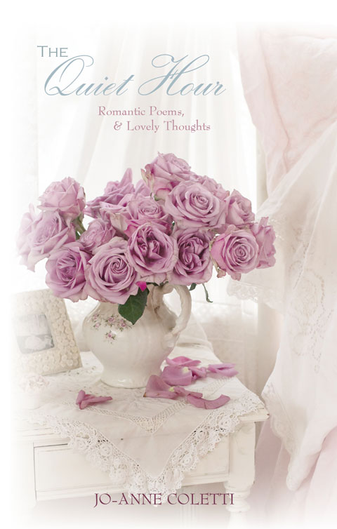 Bedside Table Gift Book-Devotional book, romantic poems, JoAnne Coletti, feminine home, romantic homes, gift book, roses, flowers, photography,